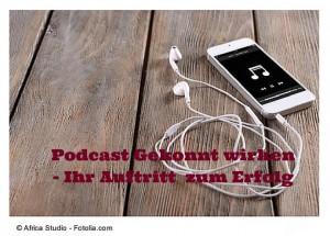 Podcast Gekonnt wirken - Ihr Auftritt zum Erfolg